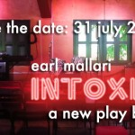 INTOXICATED Premiere Moved to 31 July 2012